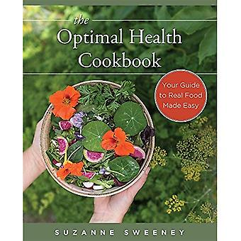 The Optimal Health Cookbook: Your Guide to Real Food Made Easy