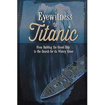 Øyenvitne til Titanic: fra bygge stor skipet til søk etter sin våt grav