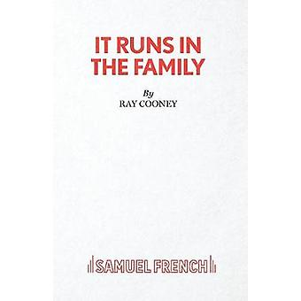 It Runs in the Family  A Comedy by Cooney & Ray