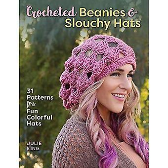 Virkade mössor & Slouchy hattar: 31 mönster för roliga färgglada hattar