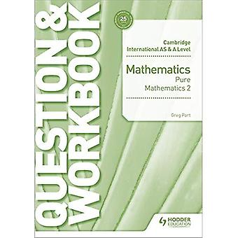 Cambridge International AS & A Level Mathematik Mathematik 2 Frage & Arbeitsmappe