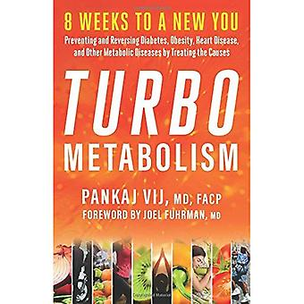 Turbo Metabolism: 12 Steps to a New You: Preventing and Reversing Diabetes, Obesity, Heart Disease, and� other Metabolic Diseases by Treating the Causes