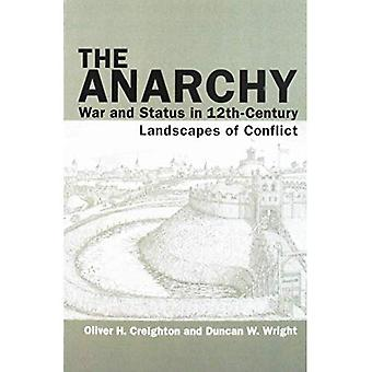 The Anarchy: War and Status in 12th-Century Landscapes of Conflict (Exeter Studies in Medieval� Europe)