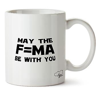 Hippowarehouse May The F=Ma Be With You Printed Mug Cup Ceramic 10oz