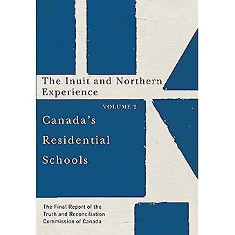 Las escuelas residenciales de Canadá: los Inuit y la experiencia norte: volumen 2: el Informe Final de la verdad y la reconciliación...