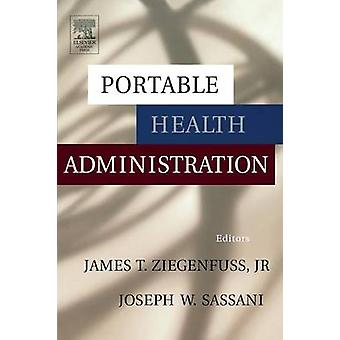 Portable Health Administration by Ziegenfuss & James T. & Jr.