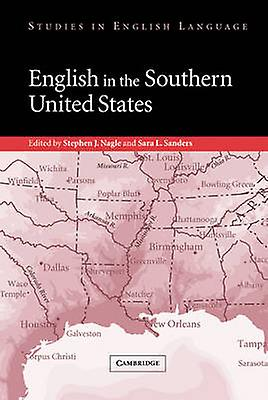 English in the Southern United States by Nagle & Stephen J.