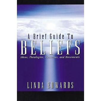 A Brief Guide to Beliefs by Edwards