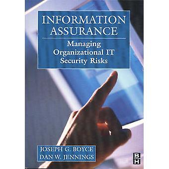 Information Assurance Managing Organizational IT Security Risks by Boyce & Joseph G.