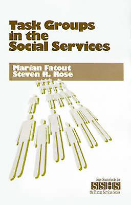 Task Groups in the Social Services by Fatout & Marian F.