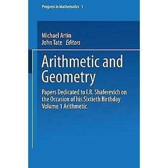 Aritmética e geometria papéis dedicado ao R.I. Shafarevich por ocasião de seu sexagésimo aniversário Volume eu aritmética por Artin & Michael