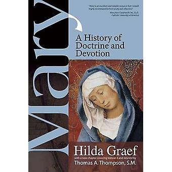 Mary A History of Doctrine and Devotion by Graef & Hilda