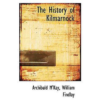 The History of Kilmarnock by MKay & Archibald