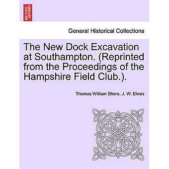 A nova doca escavação em Southampton. Reproduzido de trabalhos do clube de campo de Hampshire. por Shore & Thomas William