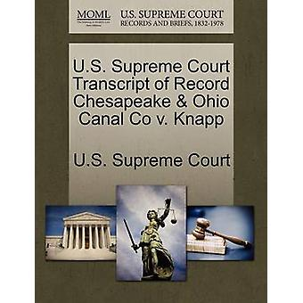 U.S. Supreme Court Transcript of Record Chesapeake  Ohio Canal Co v. Knapp by U.S. Supreme Court