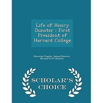Leben von Henry Dunster erster Präsident der Harvard University Wissenschaftler Wahl Edition von Chaplin & Jeremia