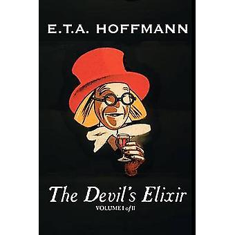 The Devils Elixir Vol. I of II by E.T A. Hoffman Fiction Fantasy by Hoffmann & E. T. a.