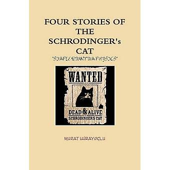 Four Stories of the Schrodingers Cat by Uhrayoglu & Murat