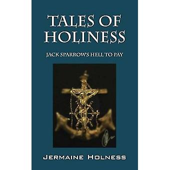 Tales of Holiness Jack Sparrows Hell to Pay by Holness & Jermaine