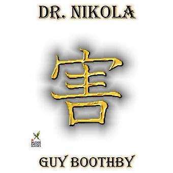 Dr. Nikola av Guy Boothby Fiction av Boothby & kille Newell