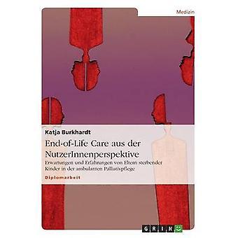 EndofLife Care aus der NutzerInnenperspektive by Burkhardt & Katja