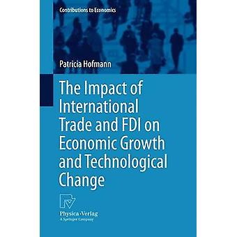 The Impact of International Trade and FDI on Economic Growth and Technological Change by Hofmann & Patricia