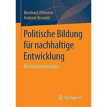 Politische Bildung fr nachhaltige Entwicklung  Eine Evaluationsstudie by Ohlmeier & Bernhard