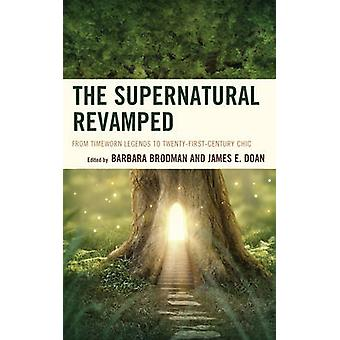 The Supernatural Revamped - From Timeworn Legends to Twenty-First-Cent