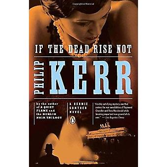 If the Dead Rise Not by Philip Kerr - 9780143118534 Book
