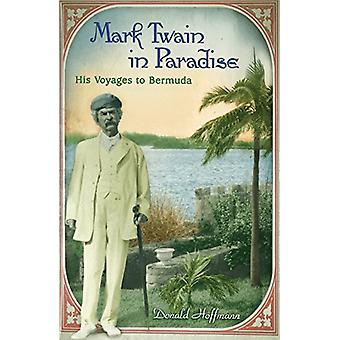 Mark Twain in Paradise - His Voyages to Bermuda by Donald Hoffmann - 9