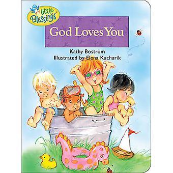 God Loves You by Kathleen Bostrom - Elena Kucharik - 9780842353700 Bo