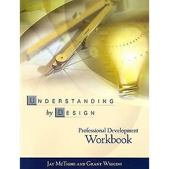 Understanding by Design Professional Development Workbook by Jay McTi