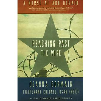Reaching Past the Wire - A Nurse at Abu Ghraib by Deanna Germain - Con