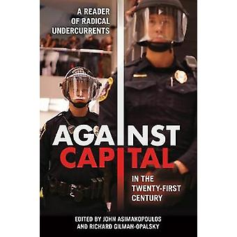 Against Capital in the Twenty-First Century - A Reader of Radical Unde