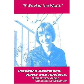 If We Had the Word - Ingeborg Bachmann - Views and Reviews by Gisela B