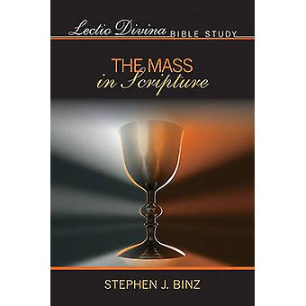 Lectio Divina Bible Study - The Mass in Scripture by Stephen J. Binz -