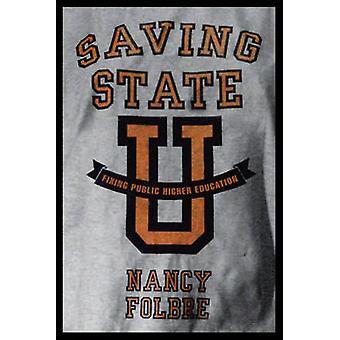 Saving State U - Fixing Public Higher Education by Nancy Folobre - 978