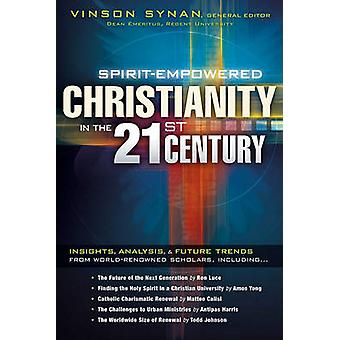Spirit-Empowered Christianity in the 21st Century by Vinson Synan - 9