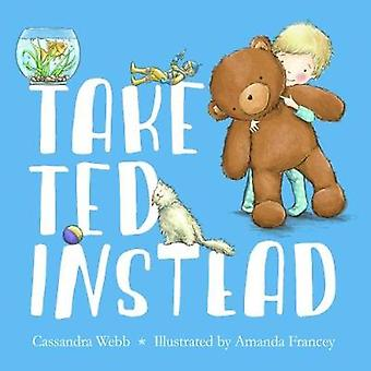 Take Ted Instead by Cassandra Webb - Xiao Mao - Tang Yun - 9781912076