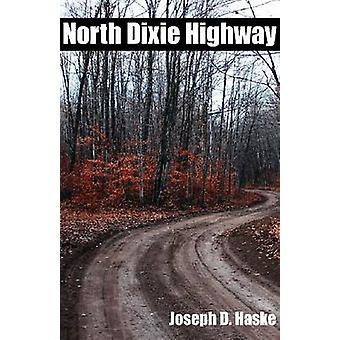 North Dixie Highway by Joseph D Haske - 9781937875268 Book