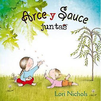 Arce y Sauce Juntas by Lori Nichols - 9788416648474 Book