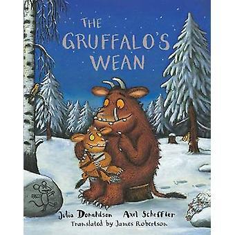 The Gruffalo's Wean by Julia Donaldson - James Robertson - Axel Schef