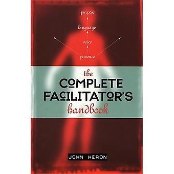 The Complete Facilitators Handbook by Heron & John