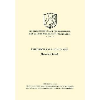Mythos Und Technik by Schumann & Friedrich Karl