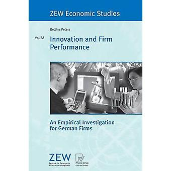 Innovation and Firm Performance An Empirical Investigation for German Firms by Peters & Bettina