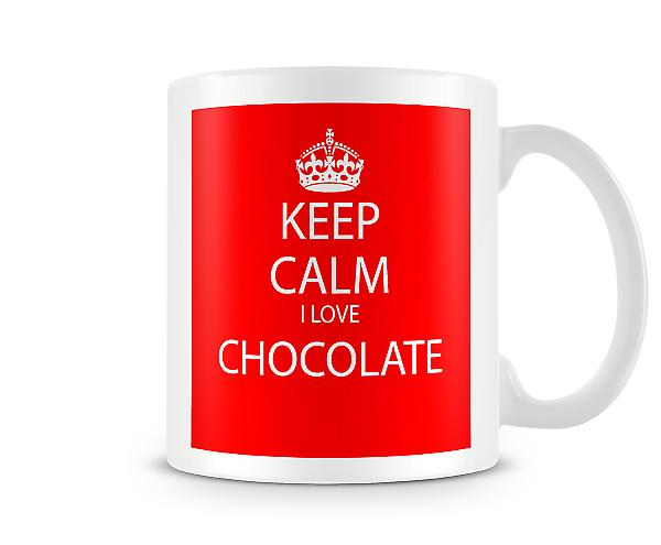 Keep Calm I Love Chocolate Printed Mug