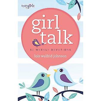 Girl Talk - 52 Weekly Devotions by Lois Walfrid Johnson - 978031075500