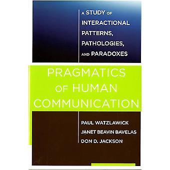 Pragmatique de la Communication humaine - une étude des modèles interactionnels