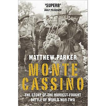Monte Cassino - The Story of the Hardest-fought Battle of World War Tw