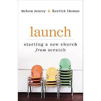 Start - starter en ny kirke fra grunnen av Nelson Searcy - Kerrick